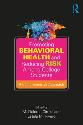 Promoting Behavioral Health and Reducing Risk among College Students: A Comprehensive Approach book cover