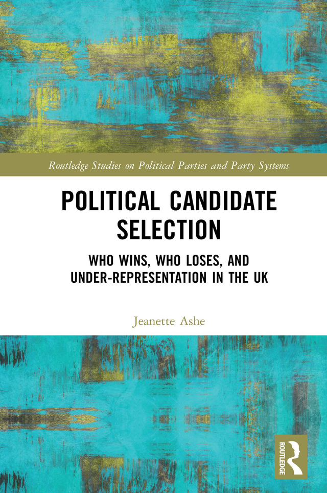 Political Candidate Selection: Who Wins, Who Loses, and Under-Representation in the UK book cover