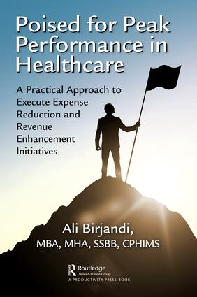 Poised for Peak Performance in Healthcare: A Practical Approach to Execute Expense Reduction and Revenue Enhancement Initiatives, 1st Edition (Paperback) book cover
