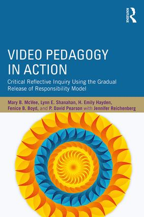 Video Pedagogy in Action: Critical Reflective Inquiry Using the Gradual Release of Responsibility Model book cover