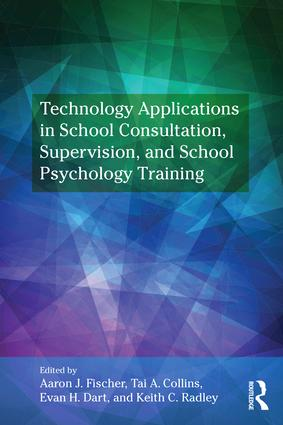 Technology Applications in School Psychology Consultation, Supervision, and Training: 1st Edition (Paperback) book cover