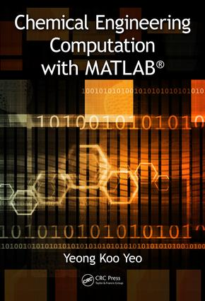 Chemical Engineering Computation with MATLAB®: 1st Edition (Hardback) book cover