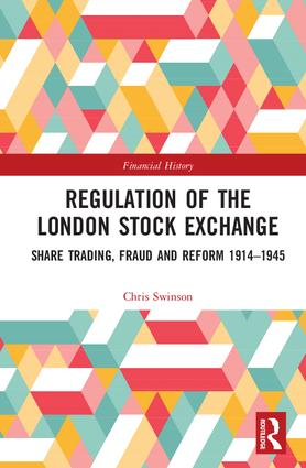 Regulation of the London Stock Exchange: Share Trading, Fraud and Reform 1914–1945 book cover