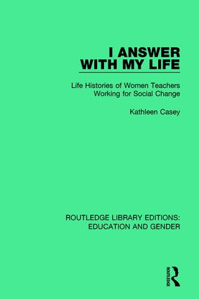 I Answer with My Life: Life Histories of Women Teachers Working for Social Change book cover