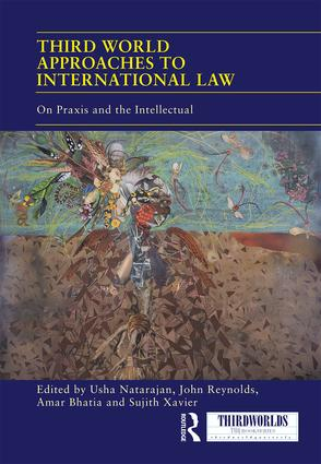 Third World Approaches to International Law: On Praxis and the Intellectual, 1st Edition (Hardback) book cover