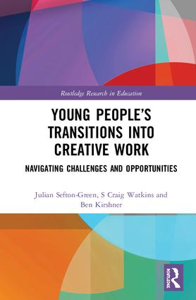Young People's Transitions into Creative Work: Navigating Challenges and Opportunities book cover
