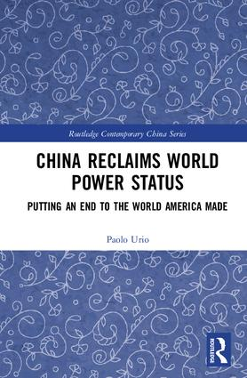 China Reclaims World Power Status: Putting an end to the world America made, 1st Edition (Hardback) book cover