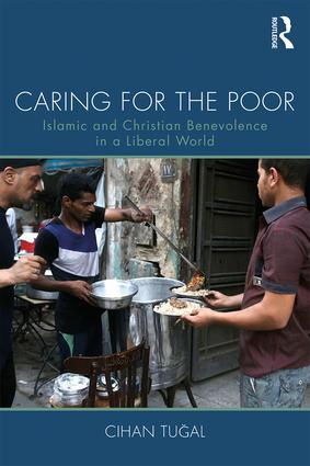 Caring for the Poor: Islamic and Christian Benevolence in a Liberal World, 1st Edition (Paperback) book cover