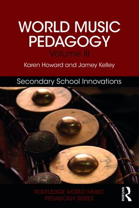 World Music Pedagogy, Volume III: Secondary School Innovations book cover