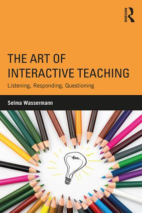 The Art of Interactive Teaching: Listening, Responding, Questioning (Paperback) book cover