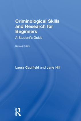 Criminological Skills and Research for Beginners: A Student's Guide book cover