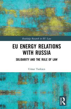 EU Energy Relations With Russia: Solidarity and the Rule of Law book cover