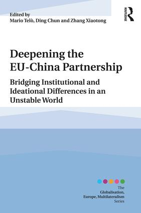 Deepening the EU-China Partnership: Bridging Institutional and Ideational Differences in an Unstable World book cover