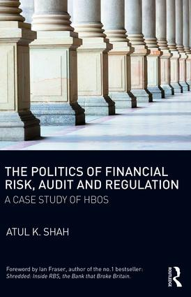 The Politics of Financial Risk, Audit and Regulation: A Case Study of HBOS book cover