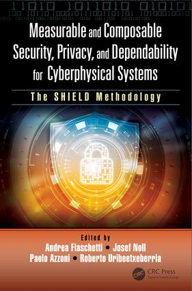 Measurable and Composable Security, Privacy, and Dependability for Cyberphysical Systems: The SHIELD Methodology, 1st Edition (Hardback) book cover