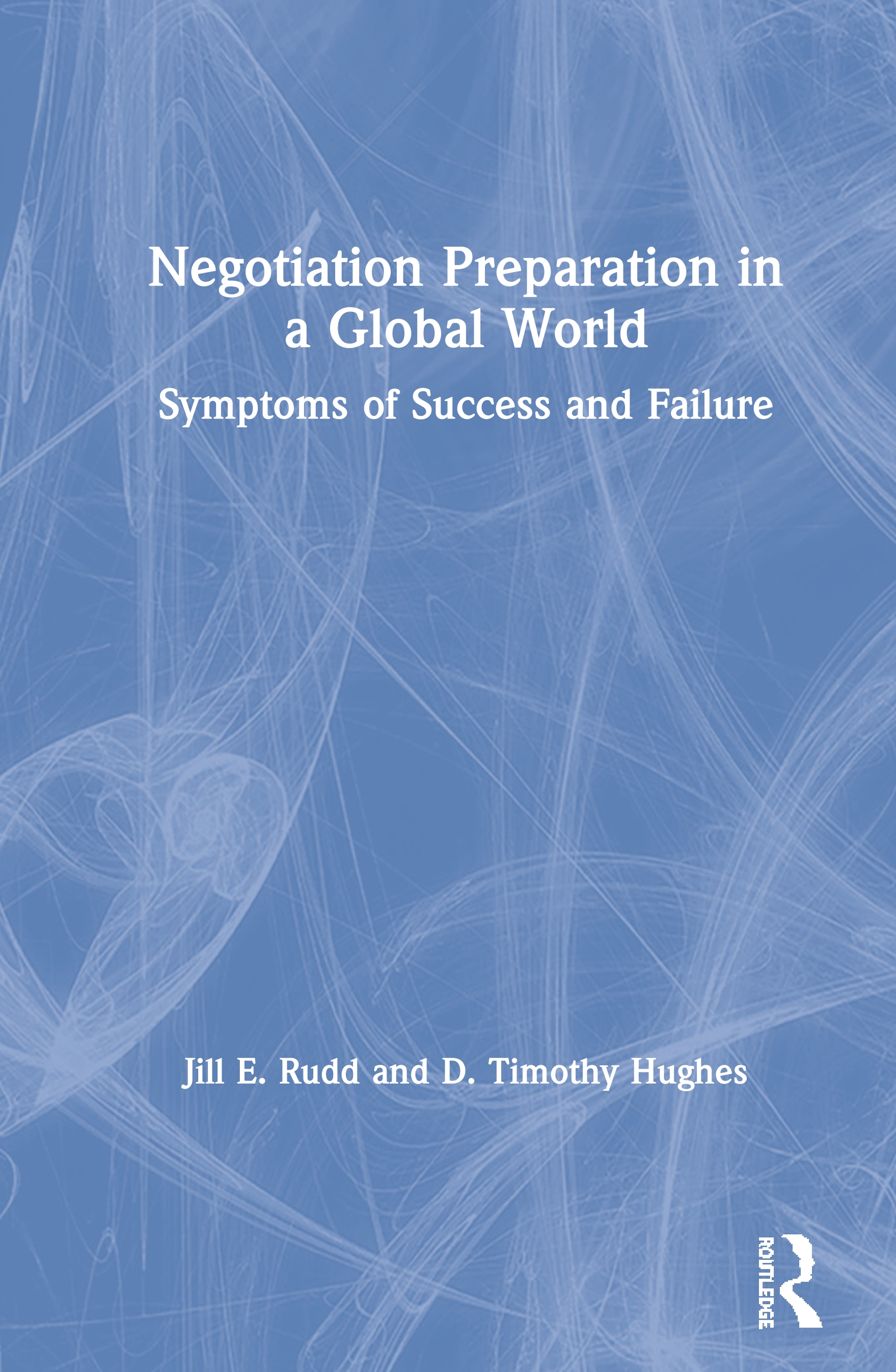 Negotiation Preparation in a Global World: Symptoms of Success and Failure book cover