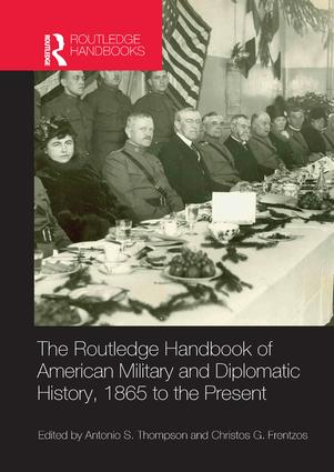 The Routledge Handbook of American Military and Diplomatic History: 1865 to the Present, 1st Edition (Paperback) book cover