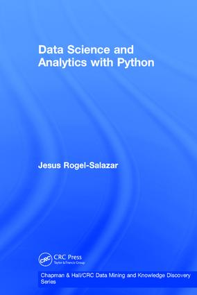 Data Science and Analytics with Python: 1st Edition