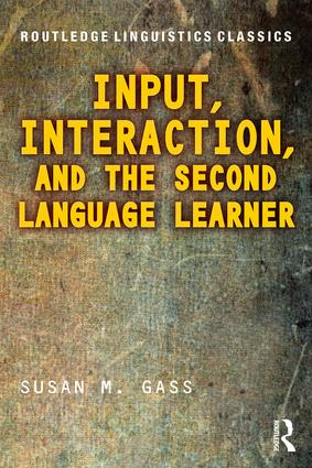 Input, Interaction, and the Second Language Learner book cover