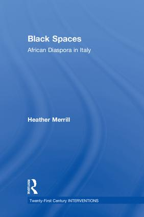 Black Spaces: African Diaspora in Italy, 1st Edition (Hardback) book cover