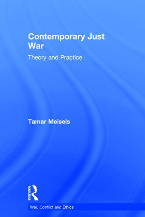 Contemporary Just War: Theory and Practice book cover