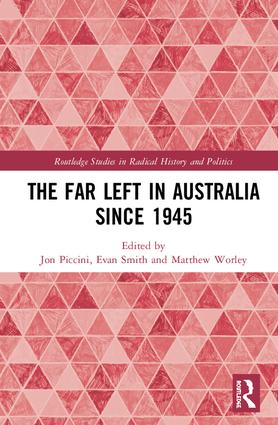 The Far Left in Australia since 1945: 1st Edition (Hardback) book cover