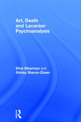 Art, Death and Lacanian Psychoanalysis: 1st Edition (Hardback) book cover