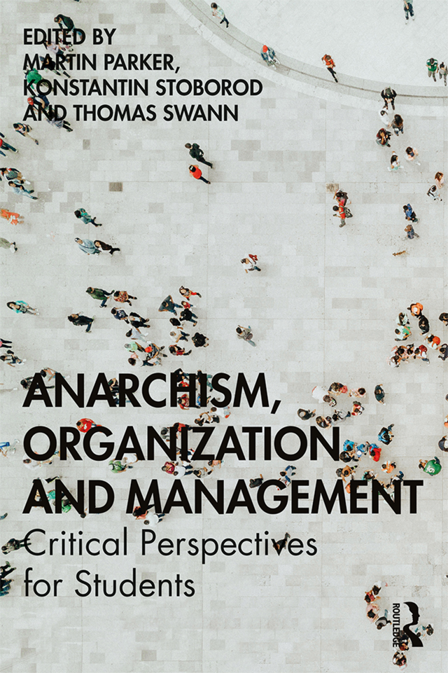 Anarchism, Organization and Management: Critical Perspectives for Students book cover