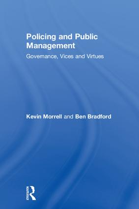 Policing and Public Management: Governance, Vices and Virtues book cover