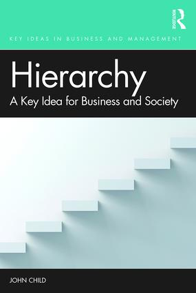 Hierarchy: A Key Idea for Business and Society, 1st Edition (Paperback) book cover