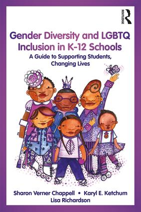 Gender Diversity and LGBTQ Inclusion in K-12 Schools: A Guide to Supporting Students, Changing Lives, 1st Edition (Paperback) book cover