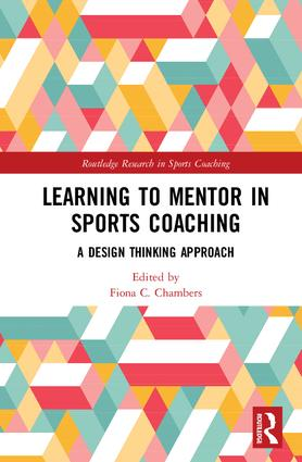 Learning to Mentor in Sports Coaching: A Design Thinking Approach, 1st Edition (Hardback) book cover