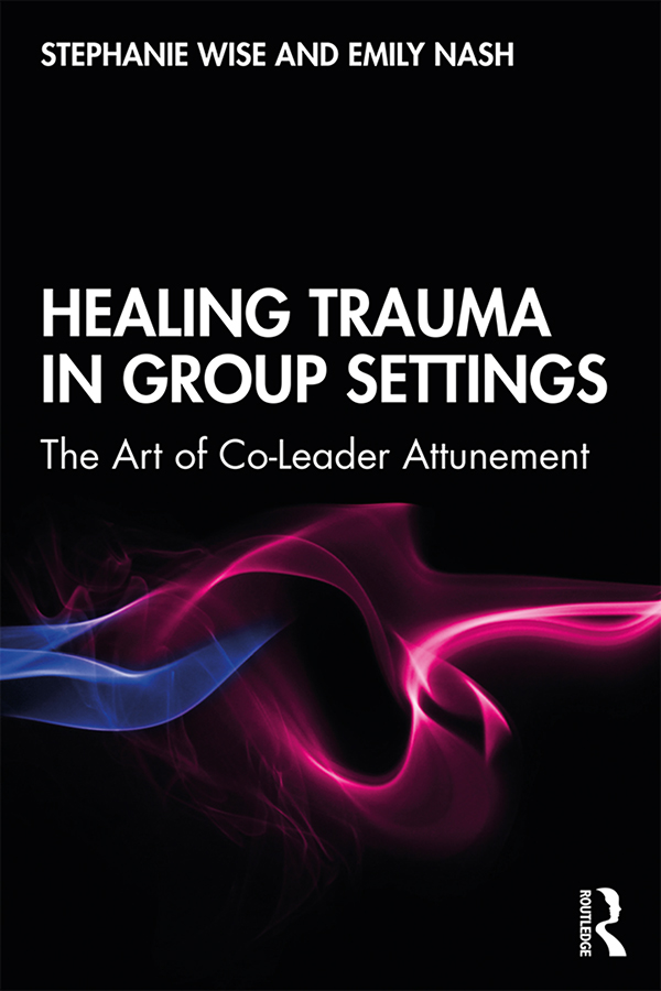 Healing Trauma in Group Settings: The Art of Co-Leader Attunement book cover