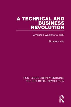 A Technical and Business Revolution: American Woolens to 1832 book cover