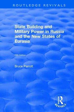The International Politics of Eurasia: v. 5: State Building and Military Power in Russia and the New States of Eurasia: 1st Edition (Hardback) book cover