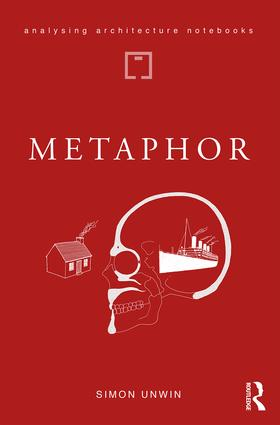 Metaphor: an exploration of the metaphorical dimensions and potential of architecture book cover