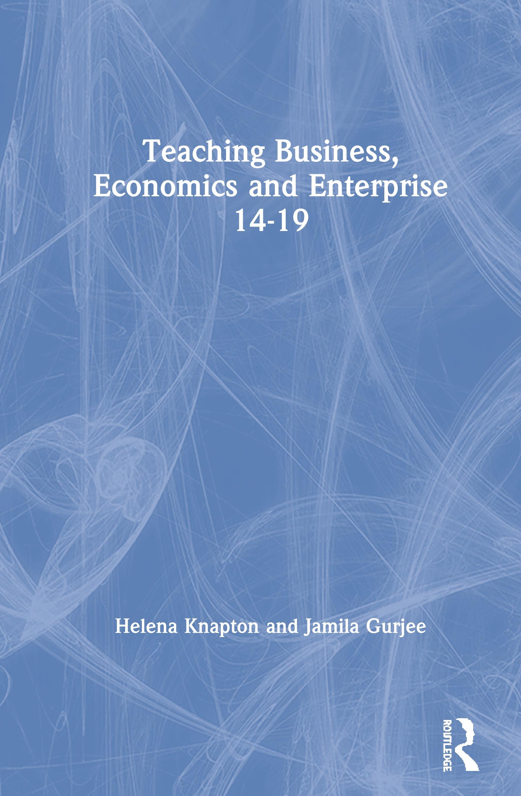 Teaching Business, Economics and Enterprise 14-19: 1st Edition (Hardback) book cover