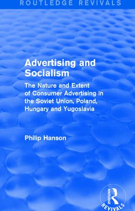 Advertising and socialism: The nature and extent of consumer advertising in the Soviet Union, Poland: The nature and extent of consumer advertising in the Soviet Union, Poland, 1st Edition (Paperback) book cover
