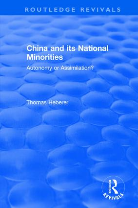 Revival: China and Its National Minorities: Autonomy or Assimilation (1990): Autonomy or Assimilation, 1st Edition (Paperback) book cover