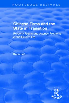 Chinese Firms and the State in Transition: Property Rights and Agency Problems in the Reform Era: Property Rights and Agency Problems in the Reform Era, 1st Edition (Hardback) book cover