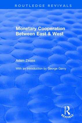 Monetary Cooperation Between East and West: 1st Edition (Hardback) book cover