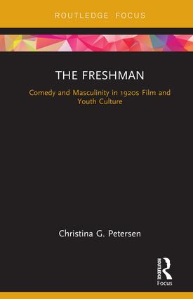 The Freshman: Comedy and Masculinity in 1920s Film and Youth Culture, 1st Edition (Hardback) book cover