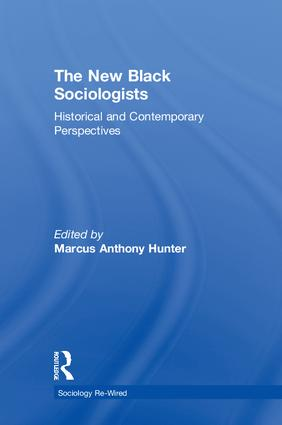 The New Black Sociologists: Historical and Contemporary Perspectives (Paperback) book cover