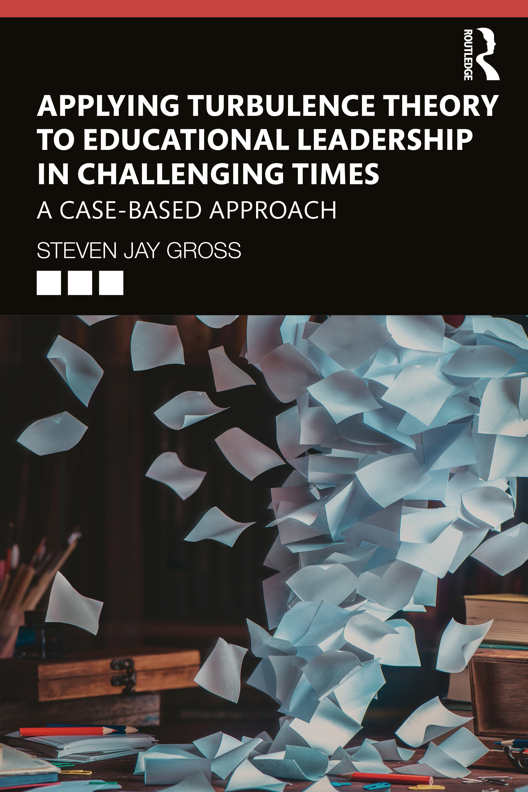 Applying Turbulence Theory to Educational Leadership in Challenging Times: A Case-Based Approach book cover