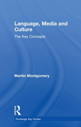 Language, Media and Culture: The Key Concepts book cover