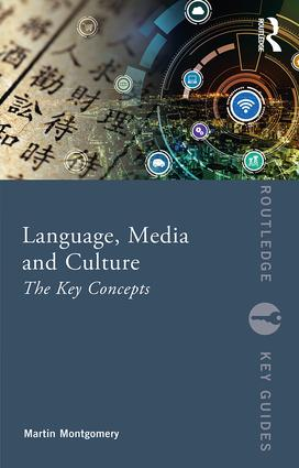 Language, Media and Culture: The Key Concepts, 1st Edition (Paperback) book cover