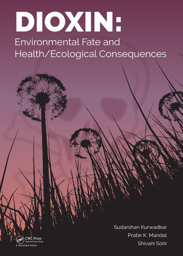 Dioxin: Environmental Fate and Health/Ecological Consequences book cover