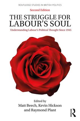 The Struggle for Labour's Soul: Understanding Labour's Political Thought Since 1945 book cover