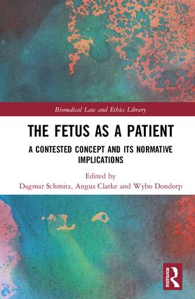 The Fetus as a Patient: A Contested Concept and its Normative Implications book cover