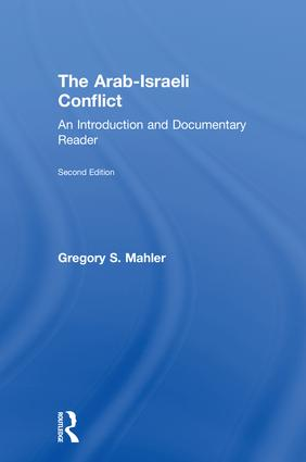 The Arab-Israeli Conflict: An Introduction and Documentary Reader, 2nd Edition book cover